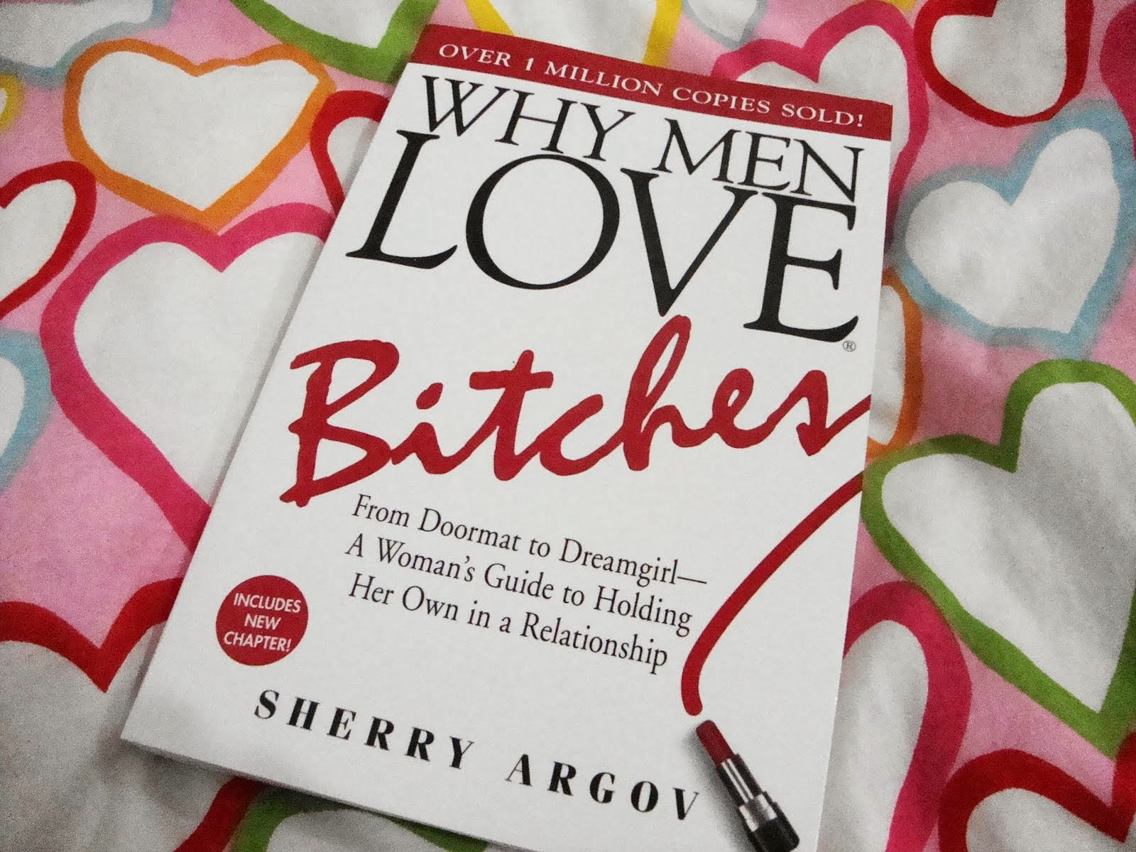 """why men love bitches book review """"i don't need to read about what should come naturally,"""" i told my sister, after she  insisted i pick up some dating books i'd been swiping my way."""