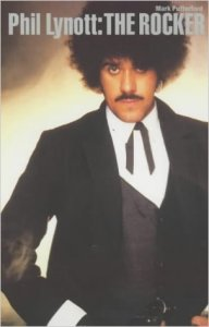 Phil Lynott: The Rocker by Mark Putterford